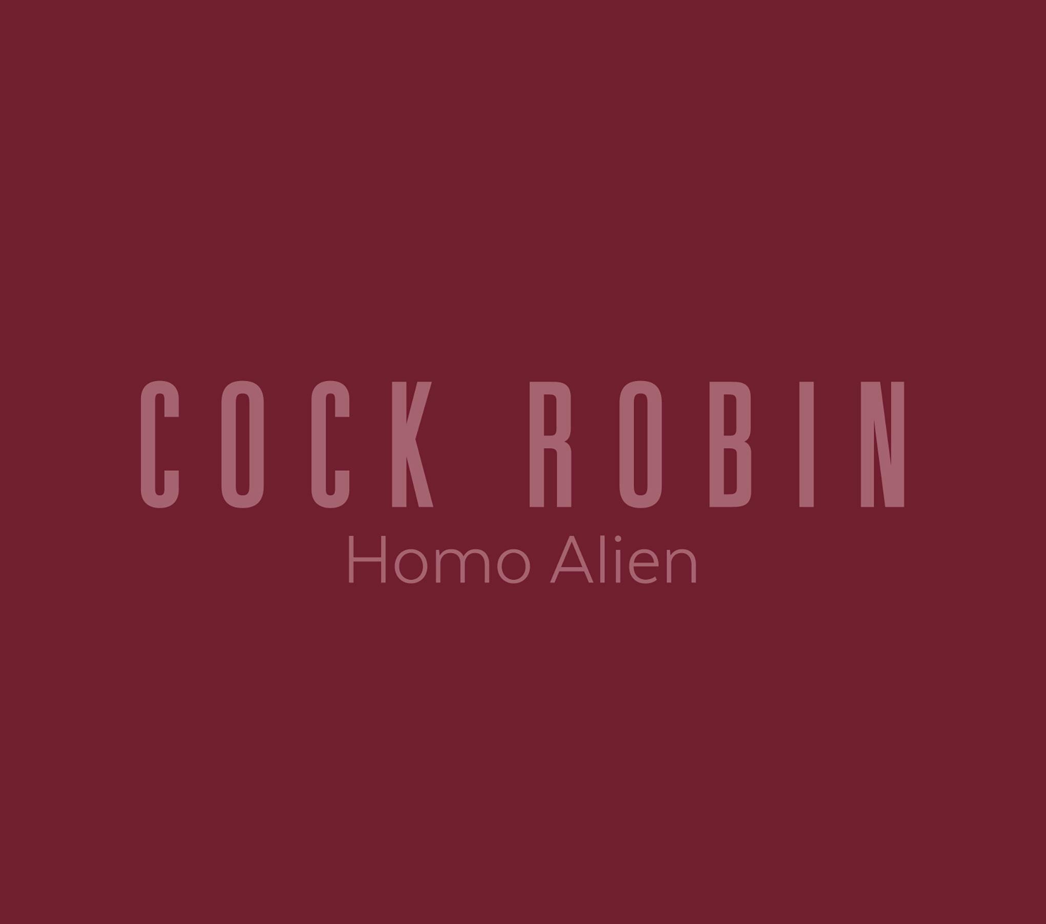 Cock Robin – Homo Alien